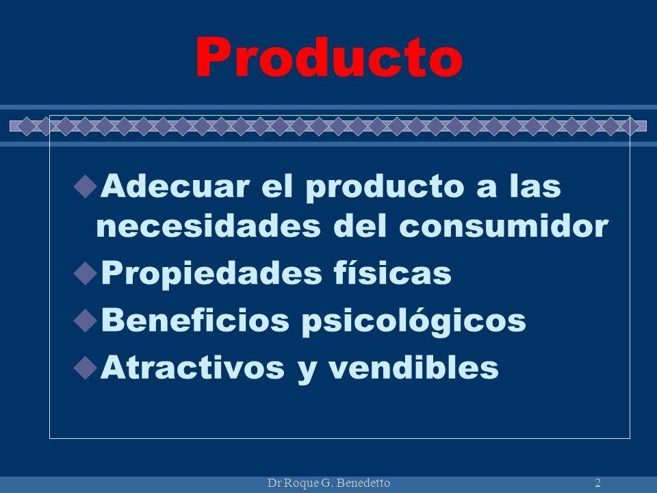 2 Producto Adecuar el producto a las necesidades del consumidor Propiedades físicas Beneficios psicológicos Atractivos y vendibles