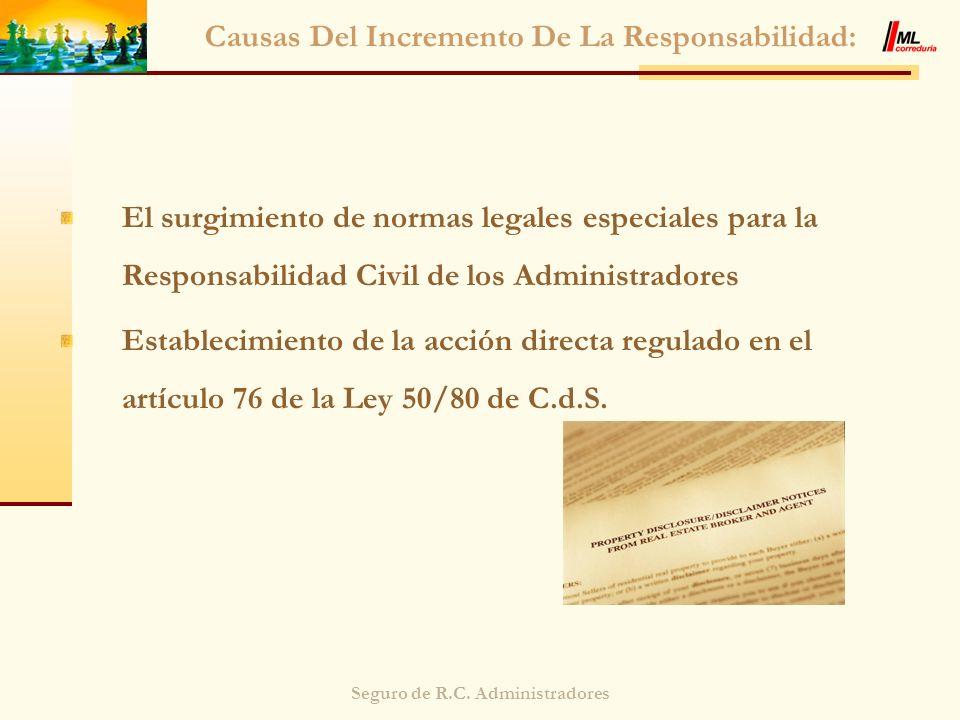 Seguro de R.C. Administradores Causas Del Incremento De La Responsabilidad: El surgimiento de normas legales especiales para la Responsabilidad Civil