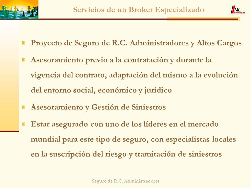 Seguro de R.C. Administradores Servicios de un Broker Especializado Proyecto de Seguro de R.C. Administradores y Altos Cargos Asesoramiento previo a l