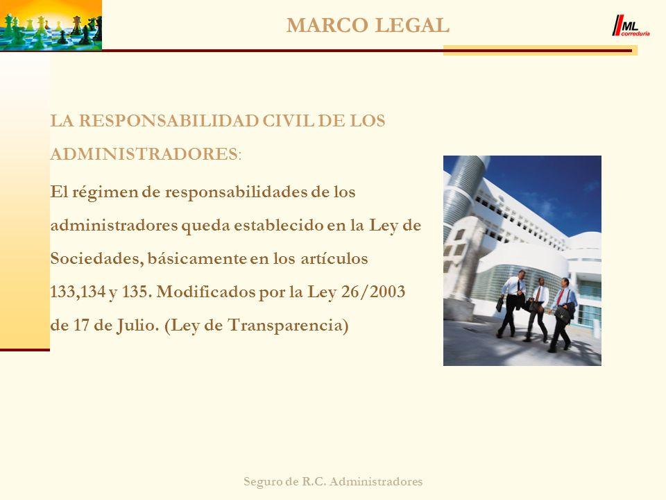 Seguro de R.C. Administradores MARCO LEGAL LA RESPONSABILIDAD CIVIL DE LOS ADMINISTRADORES: El régimen de responsabilidades de los administradores que