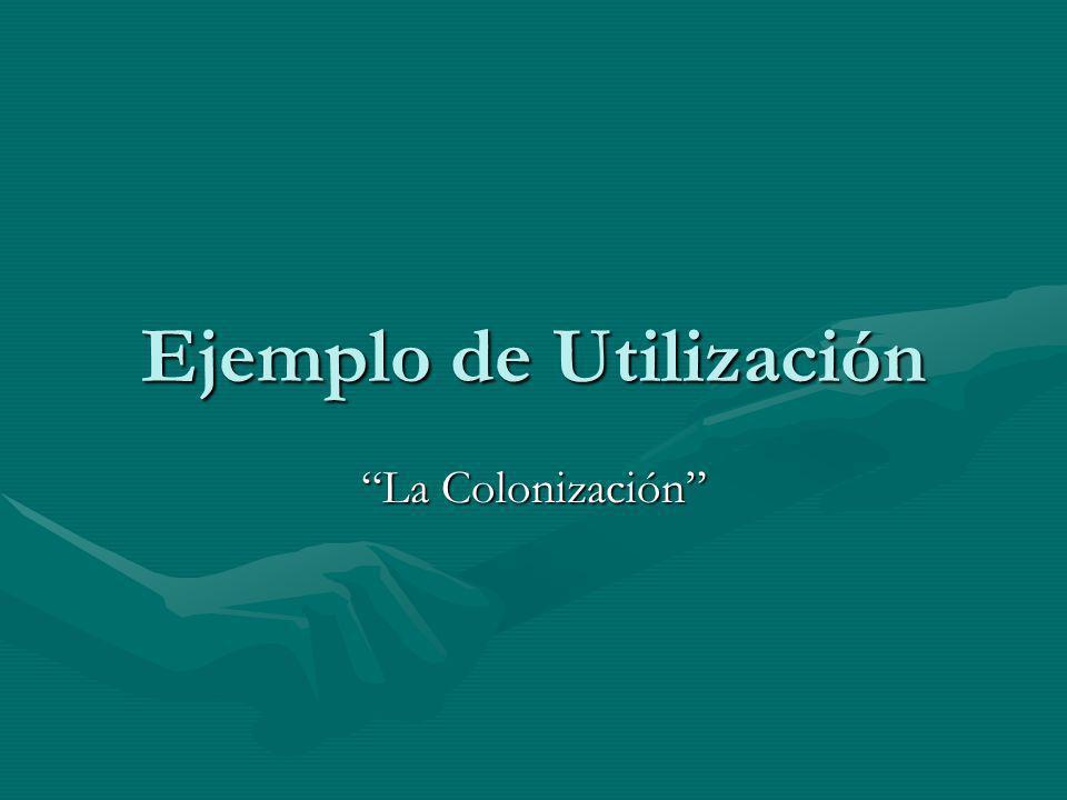 Ejemplo de Utilización La Colonización