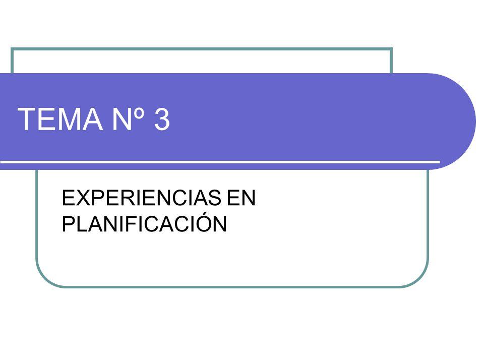 TEMA Nº 3 EXPERIENCIAS EN PLANIFICACIÓN
