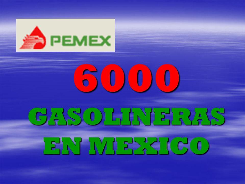 6000 GASOLINERAS EN MEXICO