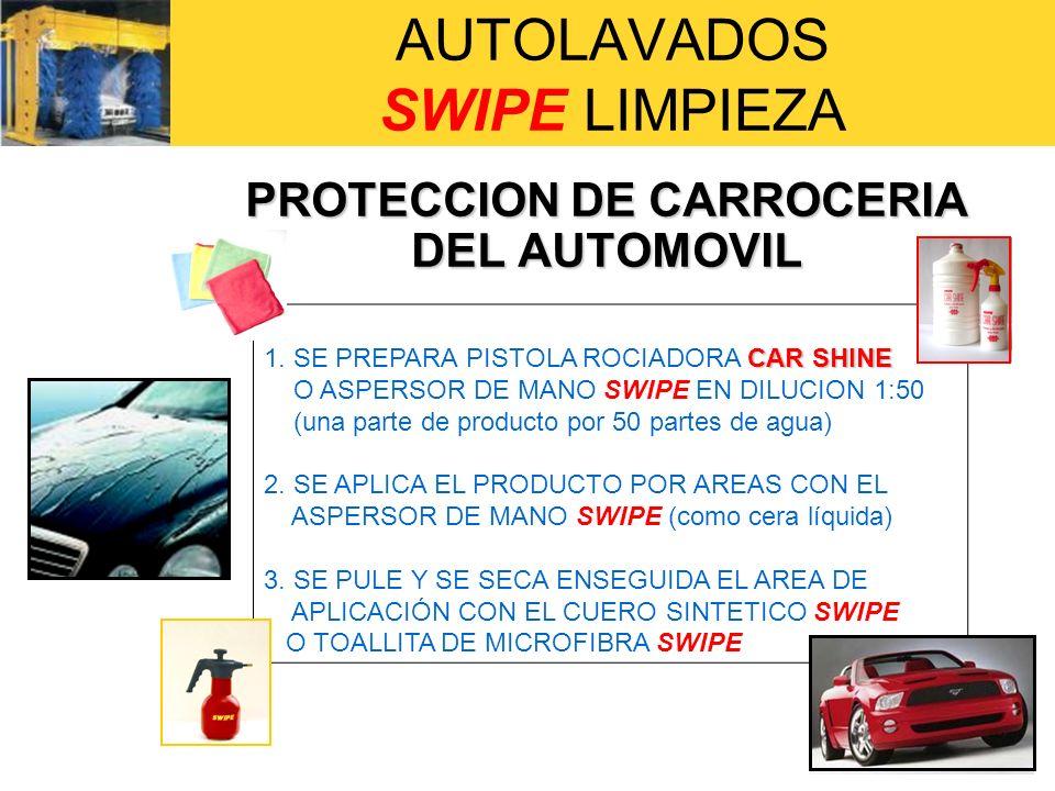 AUTOLAVADOS SWIPE LIMPIEZA PROTECCION DE CARROCERIA DEL AUTOMOVIL CAR SHINE 1. SE PREPARA PISTOLA ROCIADORA CAR SHINE O ASPERSOR DE MANO SWIPE EN DILU