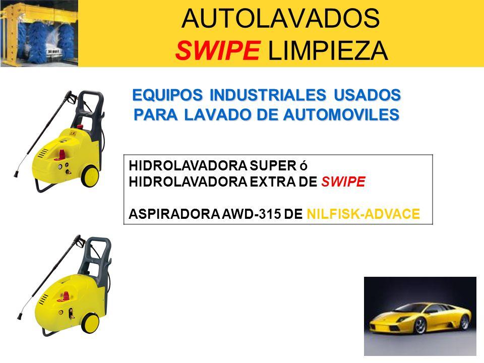 AUTOLAVADOS SWIPE LIMPIEZA EQUIPOS INDUSTRIALES USADOS PARA LAVADO DE AUTOMOVILES HIDROLAVADORA SUPER ó HIDROLAVADORA EXTRA DE SWIPE ASPIRADORA AWD-31