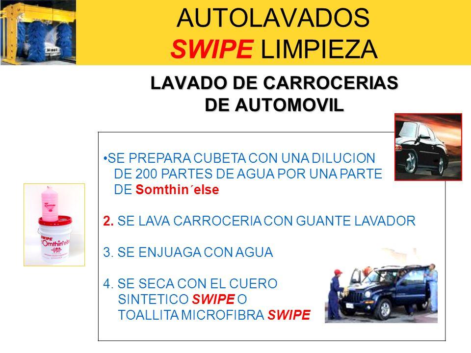 AUTOLAVADOS SWIPE LIMPIEZA LAVADO DE CARROCERIAS DE AUTOMOVIL SE PREPARA CUBETA CON UNA DILUCION DE 200 PARTES DE AGUA POR UNA PARTE DE Somthin´else 2