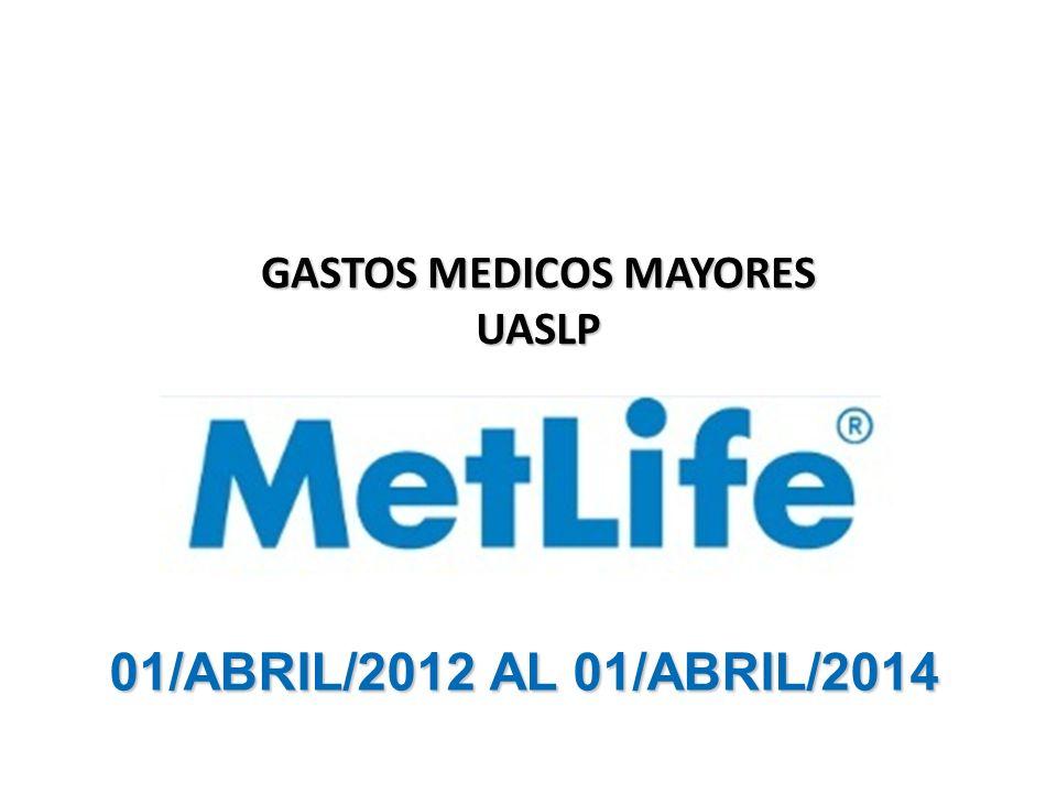 01/ABRIL/2012 AL 01/ABRIL/2014 GASTOS MEDICOS MAYORES UASLP