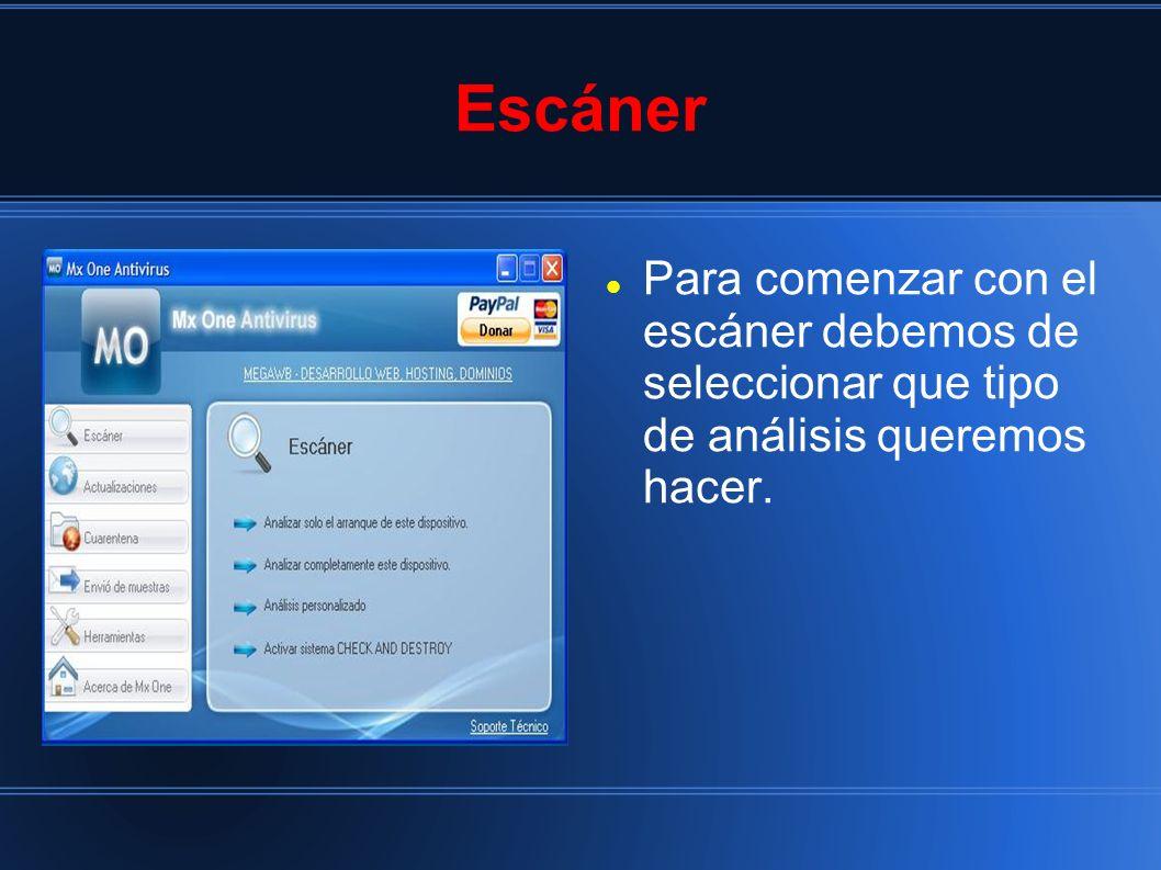 Escáner Para comenzar con el escáner debemos de seleccionar que tipo de análisis queremos hacer.