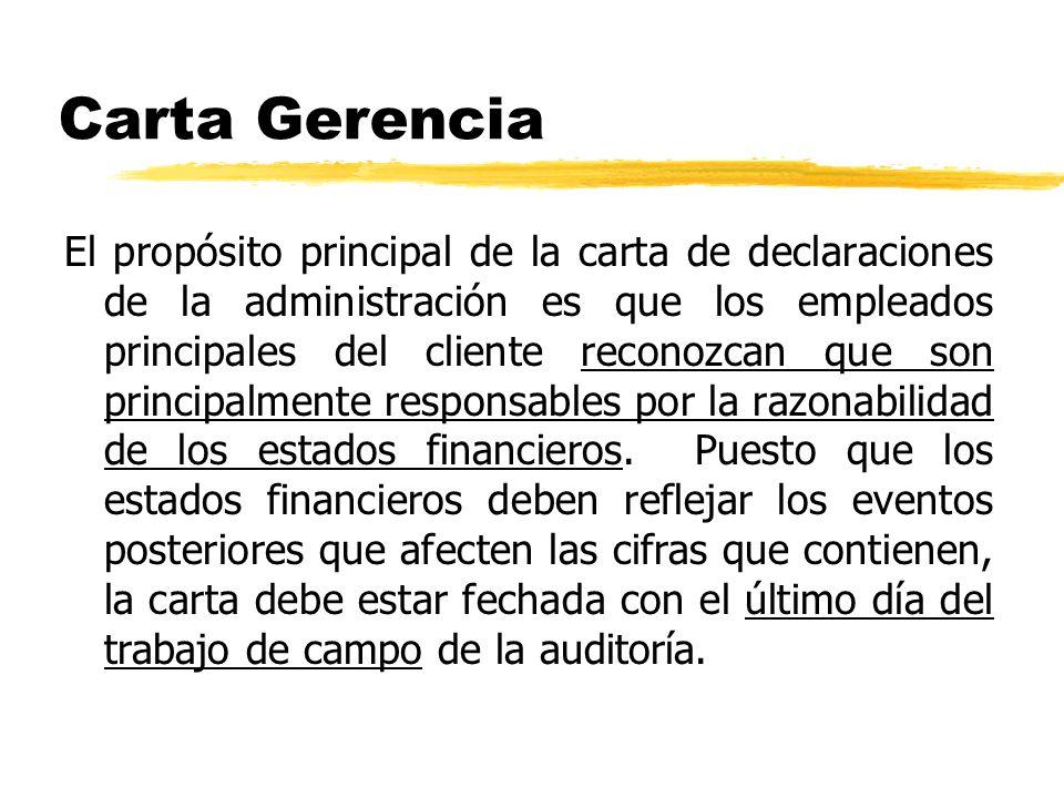 Carta Gerencia El propósito principal de la carta de declaraciones de la administración es que los empleados principales del cliente reconozcan que so