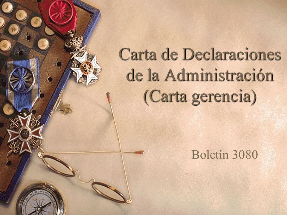 Carta de Declaraciones de la Administración (Carta gerencia) Boletín 3080