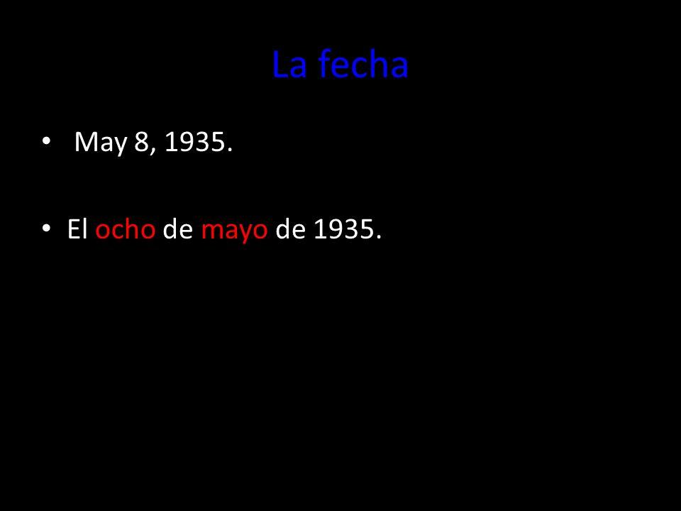 La fecha To write the first of a month use the wordprimero. El primero de agosto. (Aug. 1)