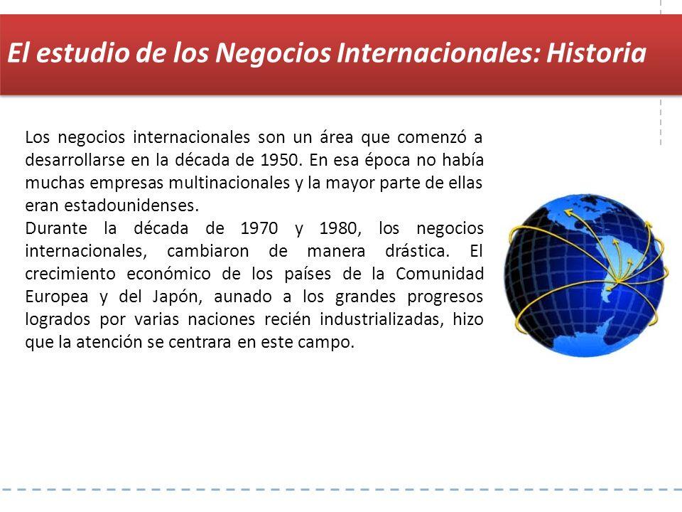 Los negocios internacionales son un área que comenzó a desarrollarse en la década de 1950. En esa época no había muchas empresas multinacionales y la