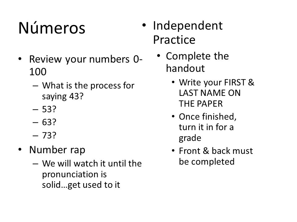 Números Review your numbers 0- 100 – What is the process for saying 43.