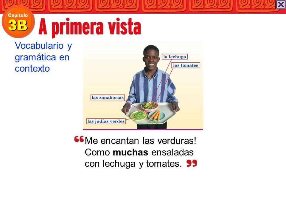 Me encantan las verduras! Como muchas ensaladas con lechuga y tomates. Vocabulario y gramática en contexto
