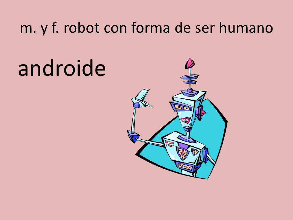 m. y f. robot con forma de ser humano androide