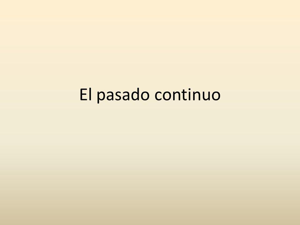 El pasado continuo se usa para hablar de lo que ocurría en un instante determinado.