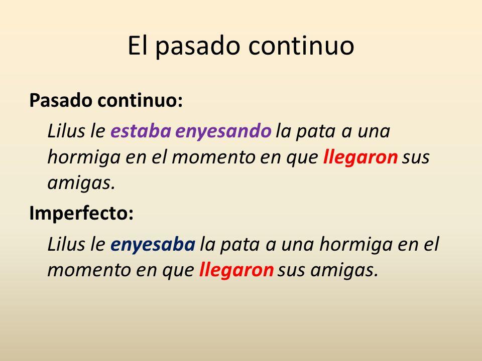 El pasado continuo También se pueden combinar el imperfecto, el pasado continuo y el pretérito en un mismo contexto.