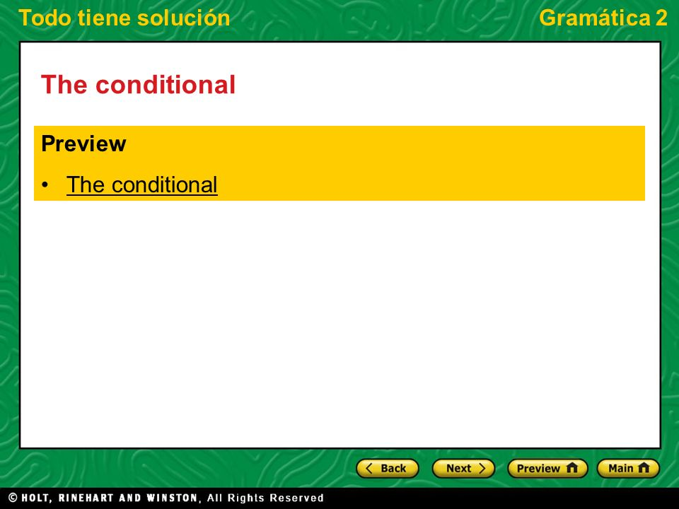 Todo tiene soluciónGramática 2 The conditional Preview The conditional