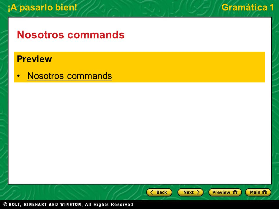 ¡A pasarlo bien!Gramática 1 Nosotros commands Preview Nosotros commands