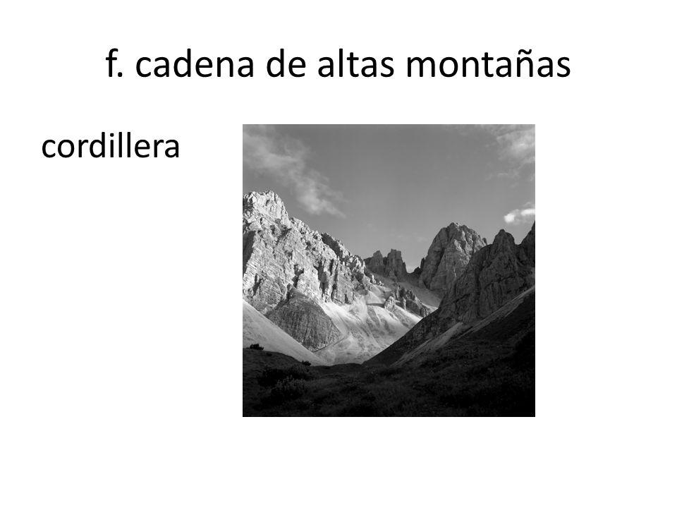 f. cadena de altas montañas cordillera