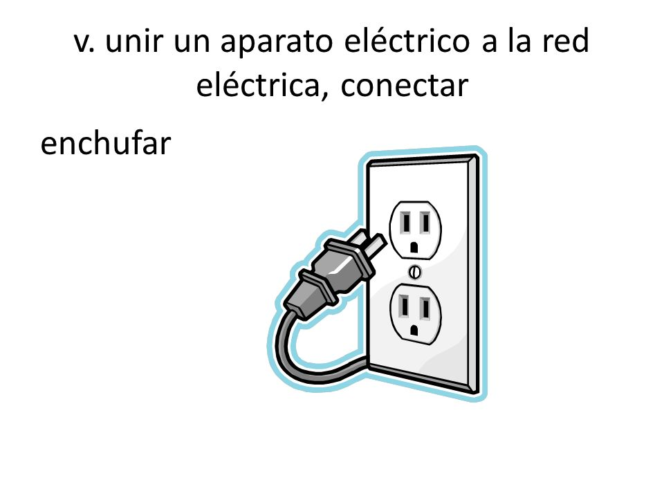 v. unir un aparato eléctrico a la red eléctrica, conectar enchufar