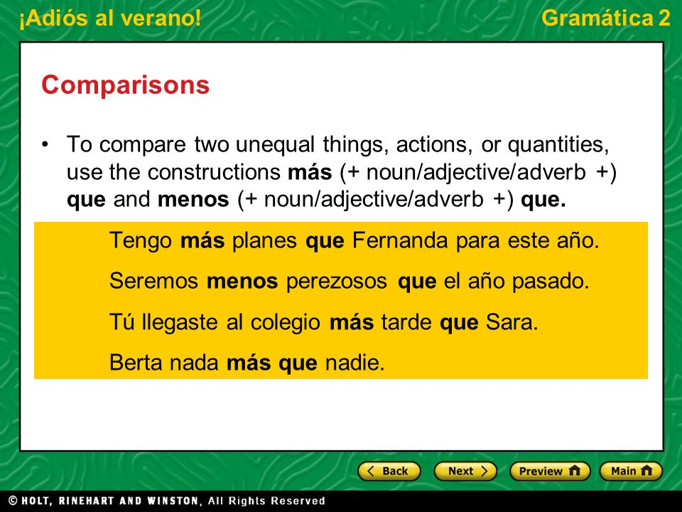 ¡Adiós al verano!Gramática 2 Demonstrative adjectives and pronouns Use a form of the demonstrative adjective that agrees in gender and number with what the speaker is pointing out and shows how far someone or something is in distance or in time.