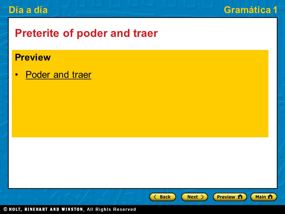 Día a díaGramática 1 Preterite of poder and traer Preview Poder and traer