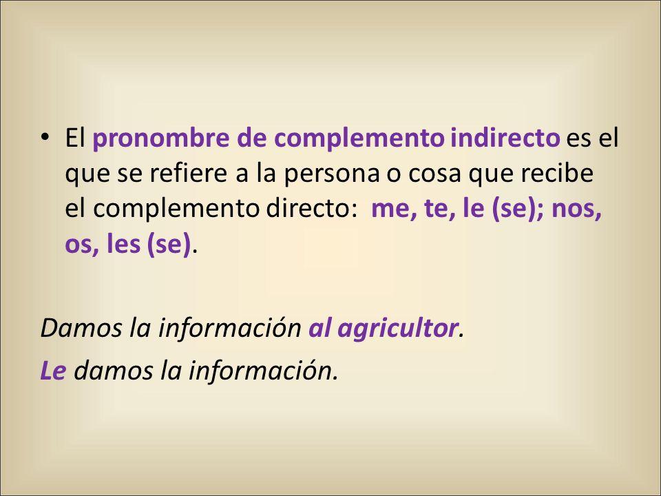 Cuando se usa el pronombre de complemento directo junto con el de complemento indirecto en la misma oración, éste último va en primer lugar: RID!!.
