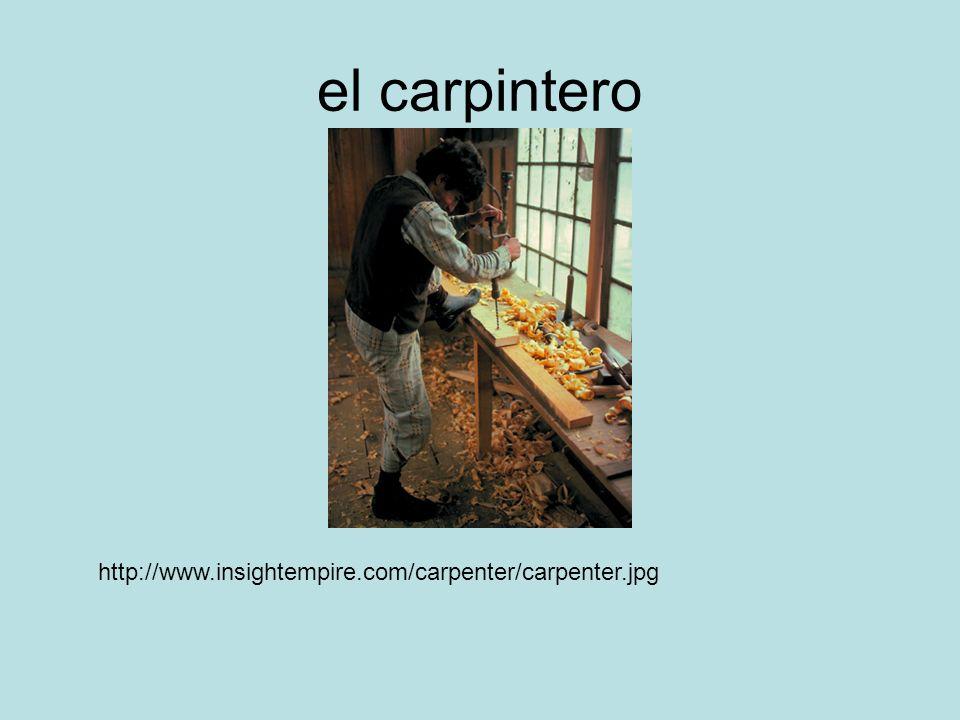 el carpintero http://www.insightempire.com/carpenter/carpenter.jpg