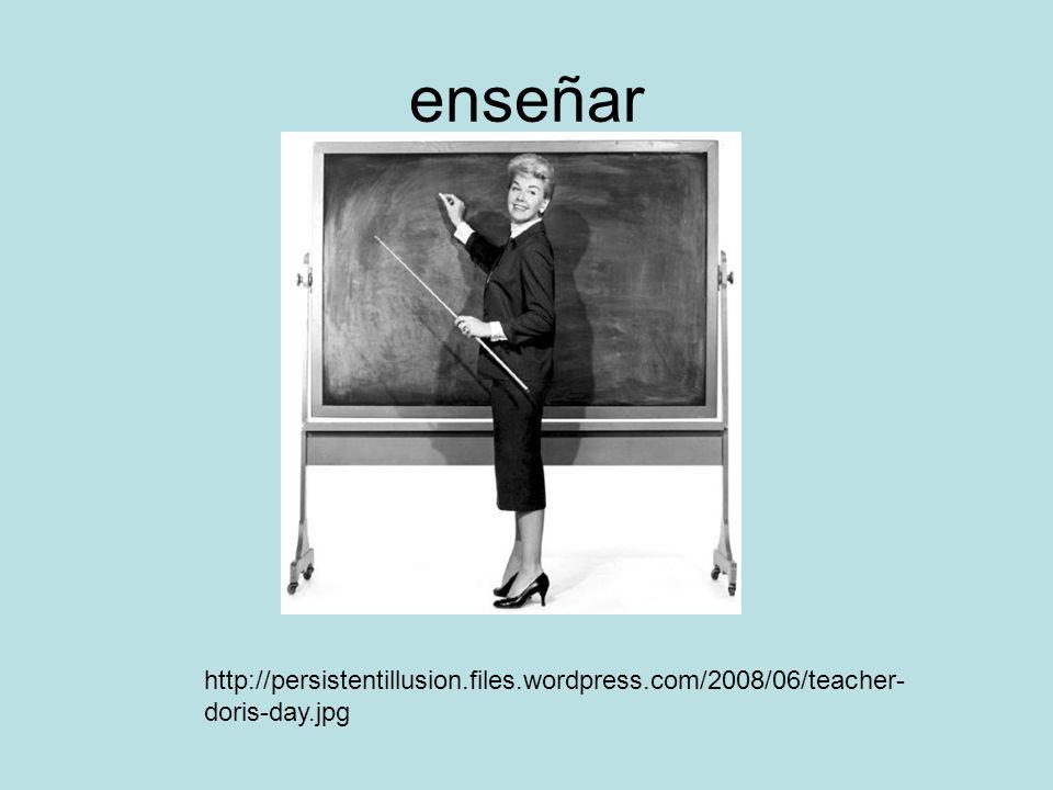 enseñar http://persistentillusion.files.wordpress.com/2008/06/teacher- doris-day.jpg