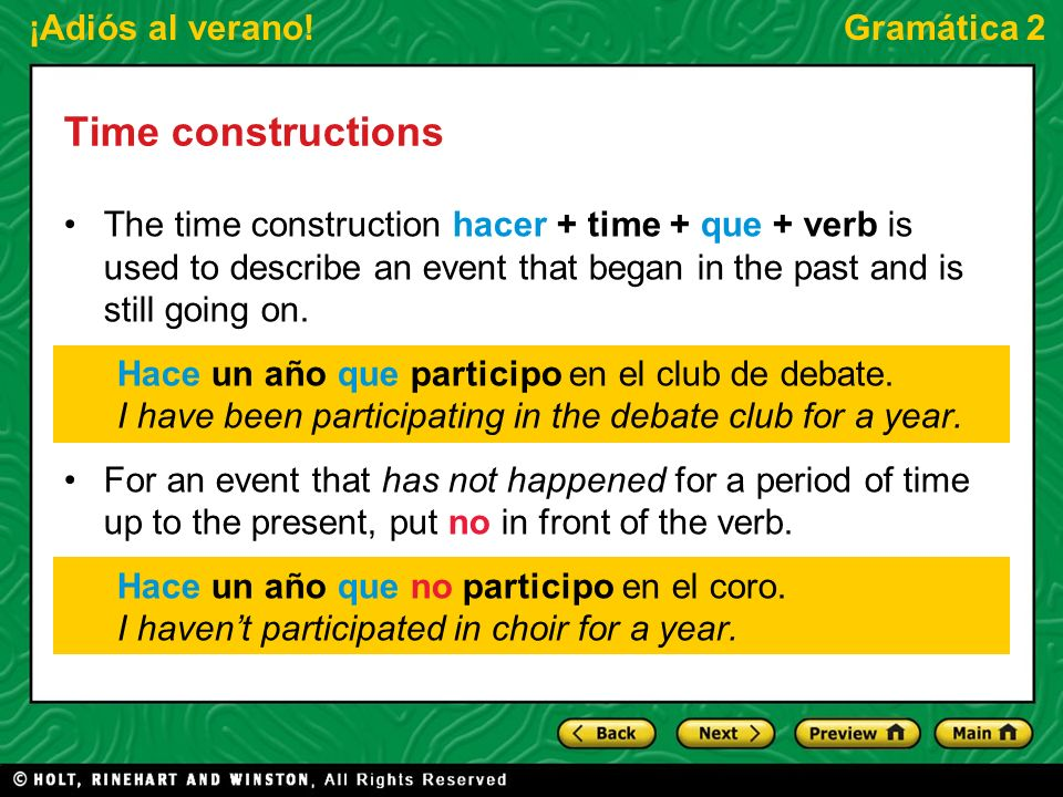¡Adiós al verano!Gramática 2 Time constructions The time construction hacer + time + que + verb is used to describe an event that began in the past an