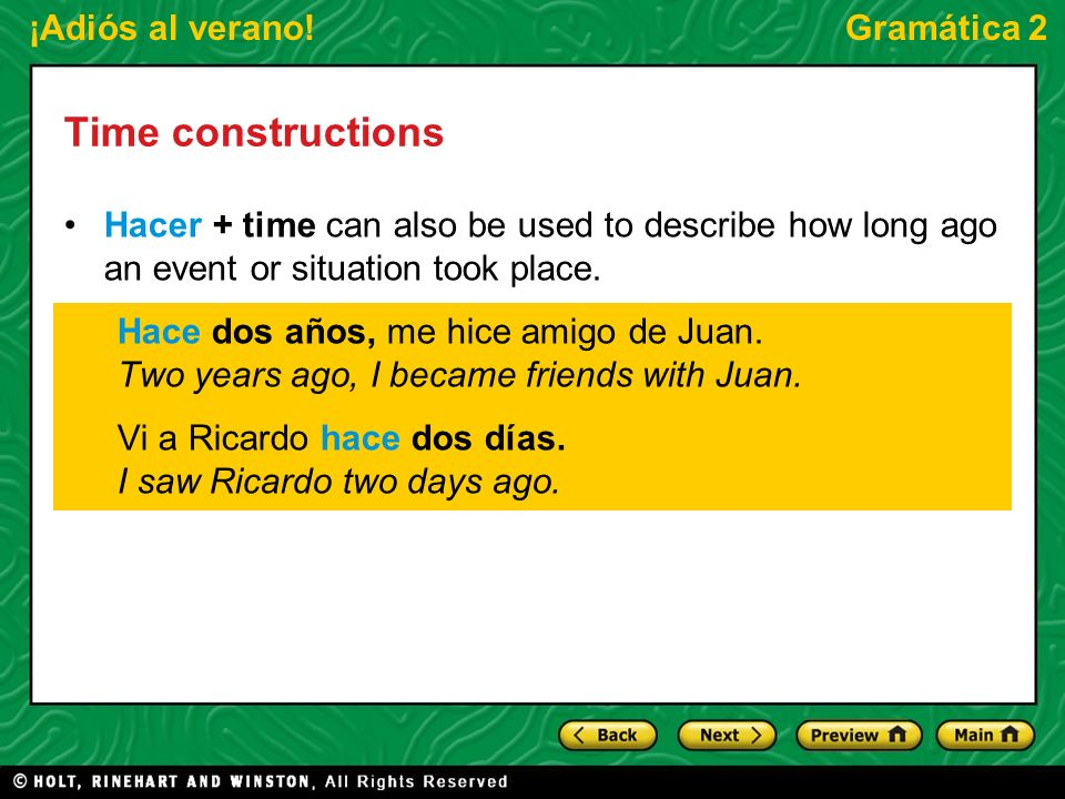 ¡Adiós al verano!Gramática 2 Time constructions Hacer + time can also be used to describe how long ago an event or situation took place. Hace dos años