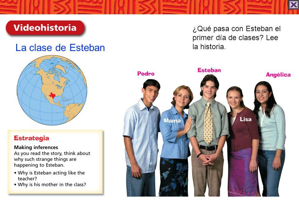 El primer día de clases Esteban: Bienvenidos a la clase de historia.