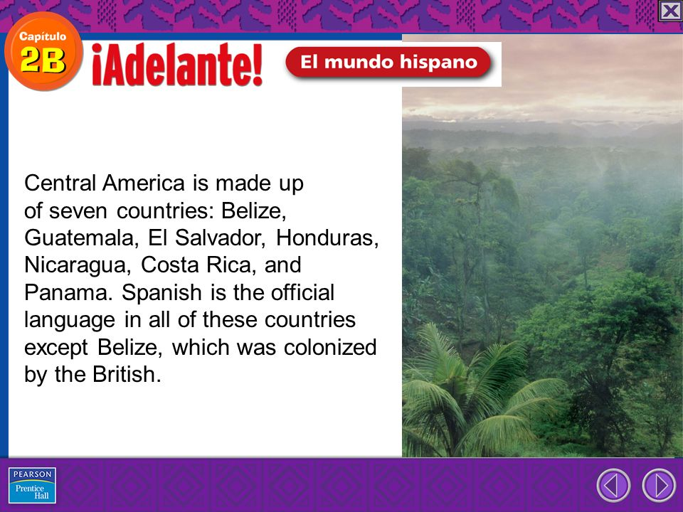 Central America is made up of seven countries: Belize, Guatemala, El Salvador, Honduras, Nicaragua, Costa Rica, and Panama.