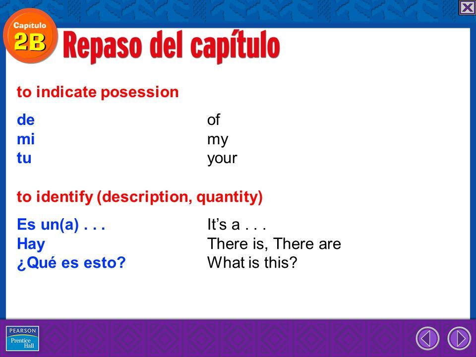 de of mi my tu your to indicate posession Es un(a)...