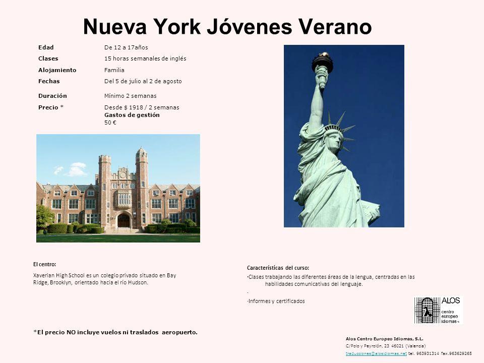 Nueva York Jóvenes Verano Características del curso: ·Clases trabajando las diferentes áreas de la lengua, centradas en las habilidades comunicativas del lenguaje.