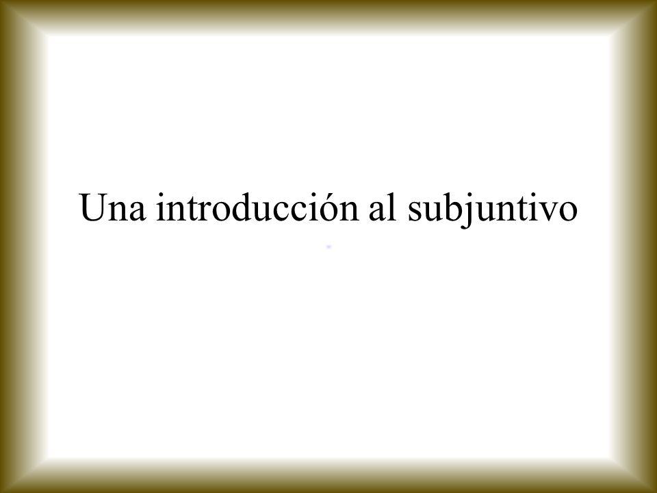 ¿Qué es el subjuntivo.