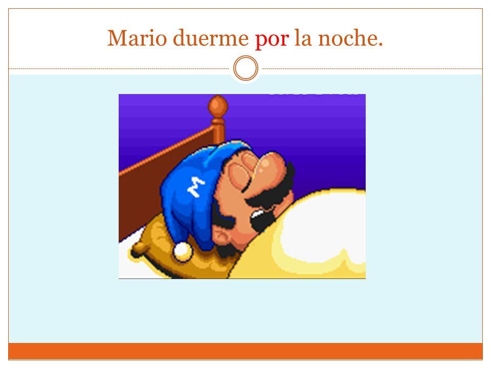 Mario duerme por la noche.