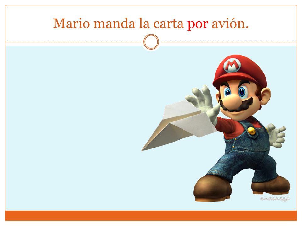 Mario manda la carta por avión.