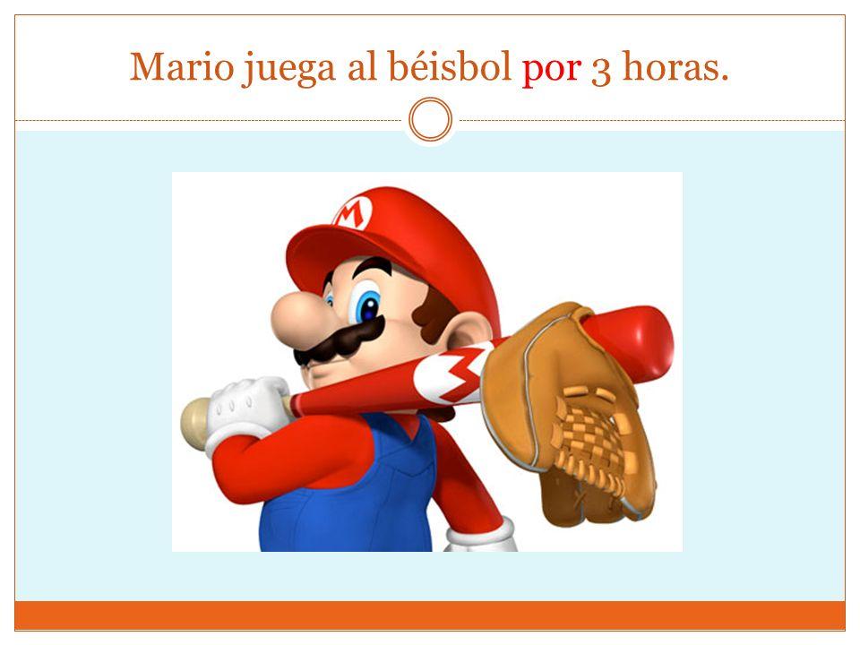 Mario juega al béisbol por 3 horas.