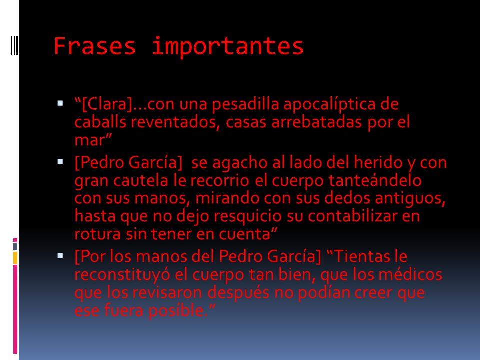 La casa de espíritus Clara: esposa de Esteban y una mujer que posee la capacidad de ver el futuro El cura Pedro García con sus dedos mágicos y antiguo