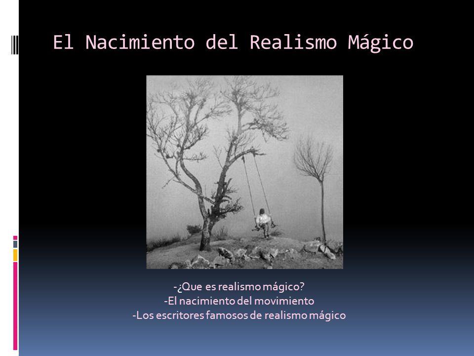 El Nacimiento del Realismo Mágico -¿Que es realismo mágico.