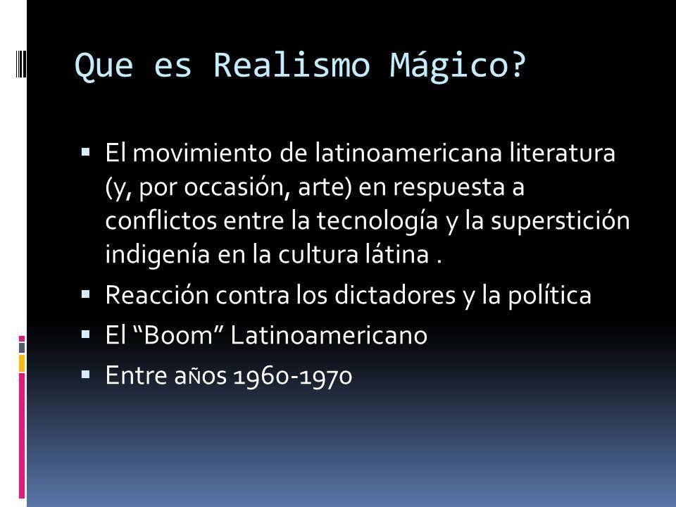 El Nacimiento del Realismo Mágico -¿Que es realismo mágico? -El nacimiento del movimiento -Los escritores famosos de realismo mágico