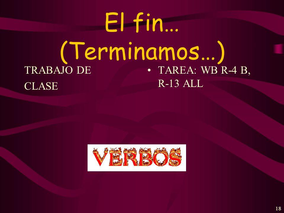 17 -IR VERBS PRESENT TENSE: STEM + Verb ending -o -es -e -imos -ís -en