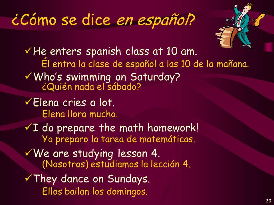 19 ¿Cómo se dice en español. I answer a question in class.