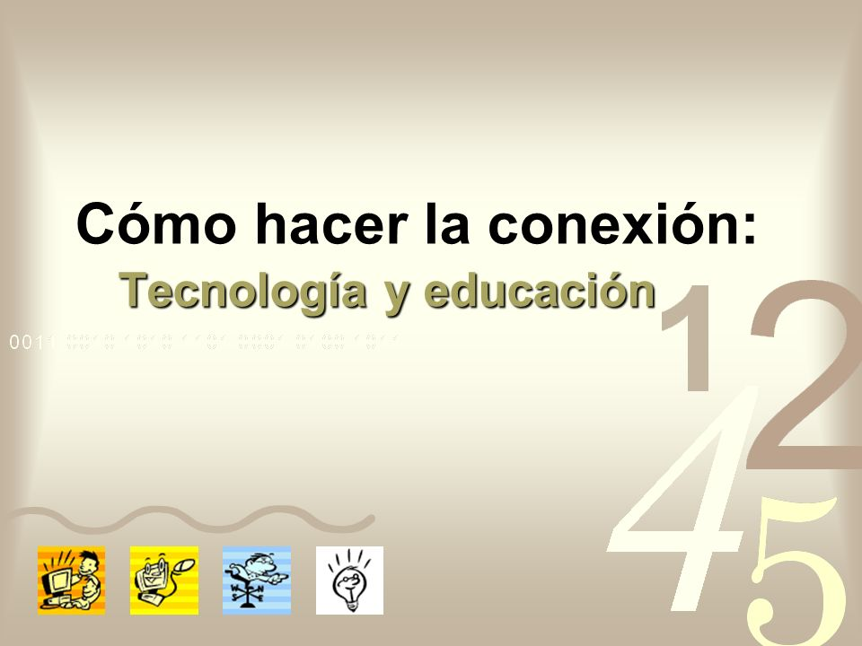 Cómo hacer la conexión: Tecnología y educación