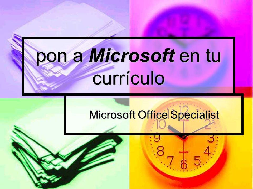 pon a Microsoft en tu currículo Microsoft Office Specialist