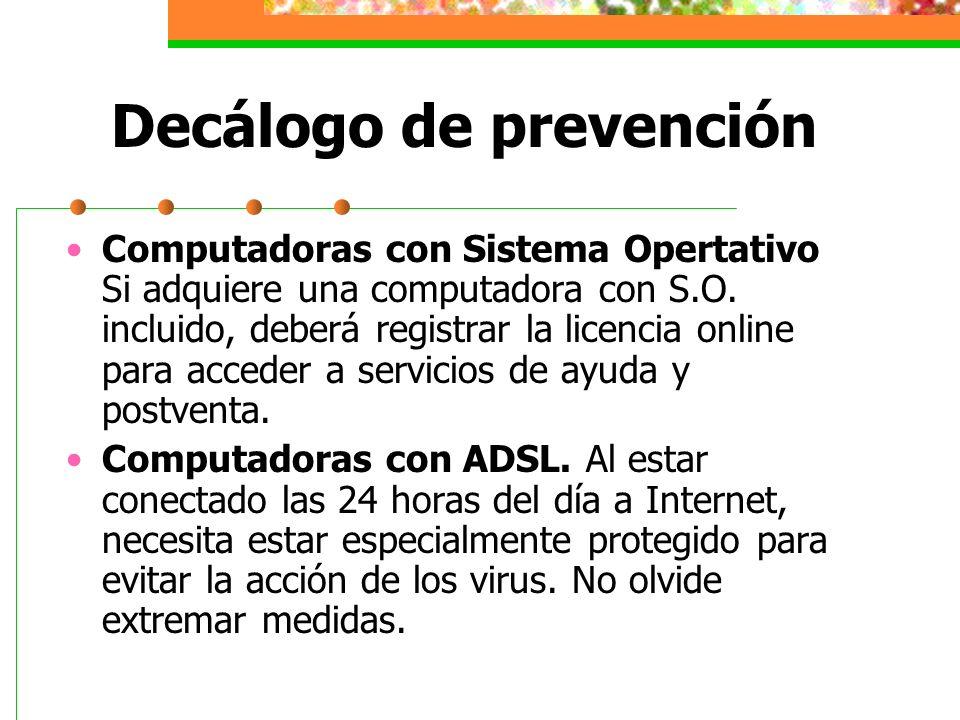Decálogo de prevención Computadoras con Sistema Opertativo Si adquiere una computadora con S.O. incluido, deberá registrar la licencia online para acc