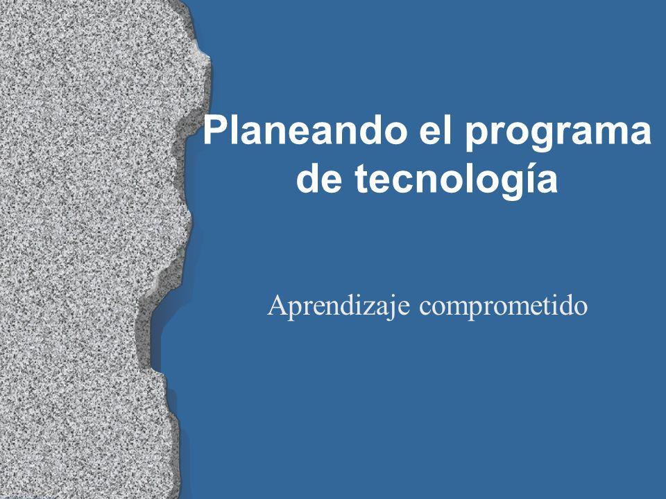 Planeando el programa de tecnología Aprendizaje comprometido