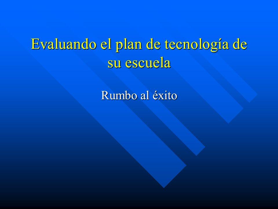 Evaluando el plan de tecnología de su escuela Rumbo al éxito